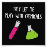 They Let Me Play with Chemicals Photo Print