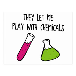 They Let Me Play with Chemicals Postcard