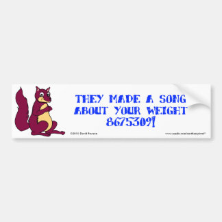 They made a song about your weight - 8675309! car bumper sticker
