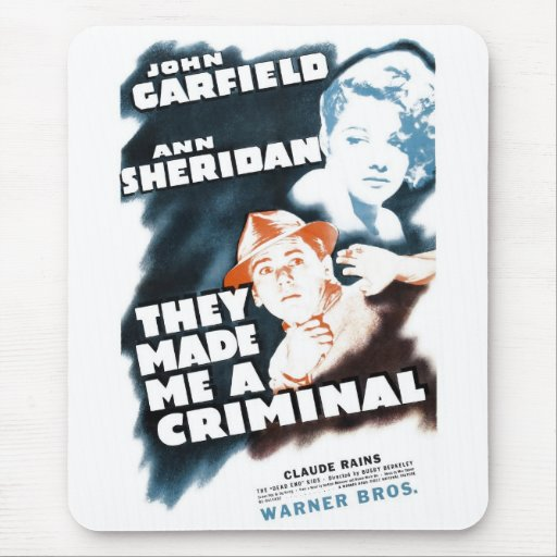 """They Made Me A Criminal"" Mousepad"
