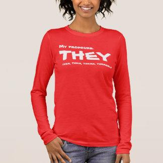 They or Custom Pronoun Long Sleeve T-Shirt