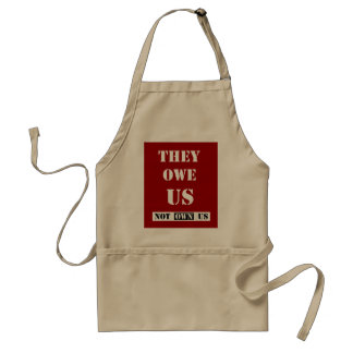THEY OWE US (NOT OWN US) ADULT APRON