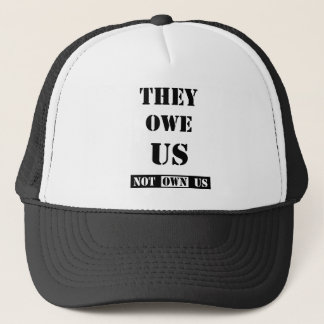 THEY OWE US (NOT OWN US) TRUCKER HAT