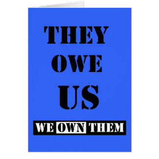 THEY OWE US (WE OWN THEM) CARD