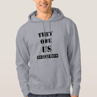 THEY OWE US (WE OWN THEM) HOODIE