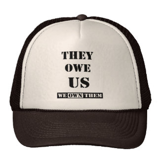THEY OWE US (WE OWN THEM) TRUCKER HAT
