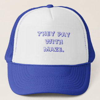 They pay. trucker hat