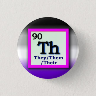 They -Periodic Table personal gender pronoun, Ace Pinback Button