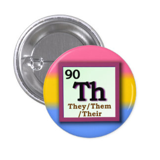 They -Periodic Table personal gender pronoun, Pan Button