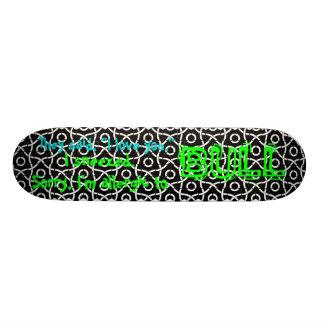 "They said, ""I love you."" BULL Skateboard"
