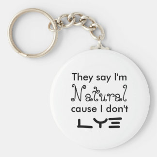 They say I'm Natural cause I don't  Lye Basic Round Button Keychain