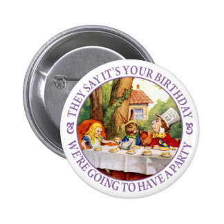 They Say It's Your Birthday... Pinback Button