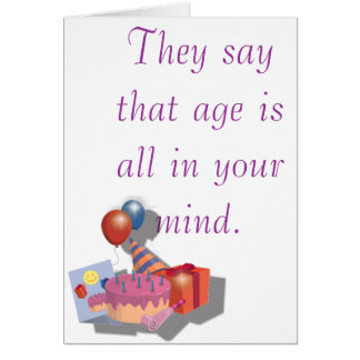 They say that age is all in your mind card