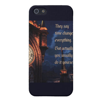 They Say Time Changes Everything Case For iPhone SE/5/5s