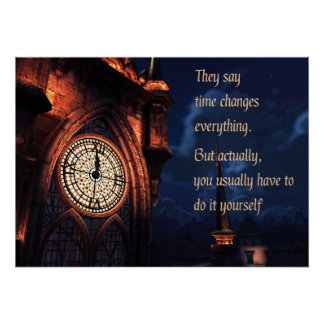 They Say Time Changes Everything Print