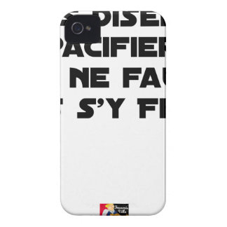 THEY SAY TO PACIFY, ONE SHOULD NOT TRUST IT iPhone 4 COVER