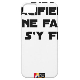 THEY SAY TO PACIFY, ONE SHOULD NOT TRUST IT iPhone SE/5/5s CASE