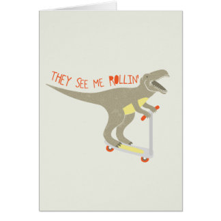 """""""They See Me Rollin'"""" Funny T-Rex Cards"""