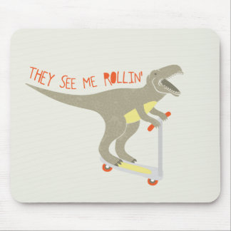 """""""They See Me Rollin'"""" Funny T-Rex Mouse Pad"""