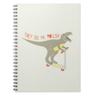 They See Me Rollin Funny T-Rex Spiral Note Book