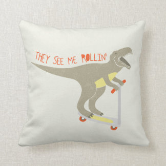 """""""They See Me Rollin'"""" Funny T-Rex Pillows"""