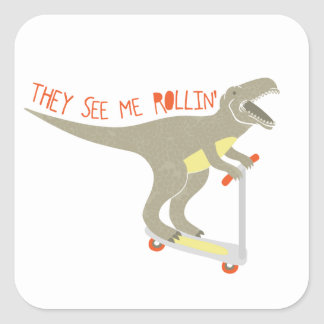 """They See Me Rollin'"" Funny T-Rex Square Sticker"
