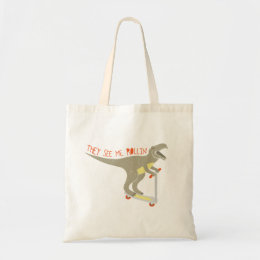 """""""They See Me Rollin'"""" Funny T-Rex Tote Bag"""