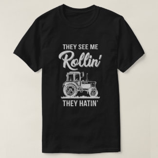 They See Me Rollin They Hatin Funny Tractor T-Shirt