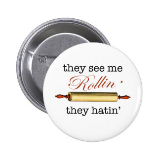They see me Rollin' - Vintage Funny Baker Pinback Button