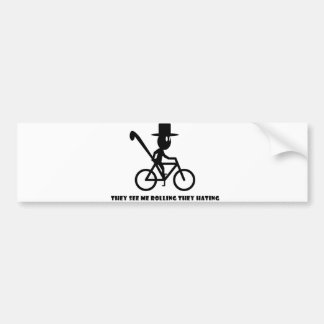 They See Me Rolling, Bumper Sticker