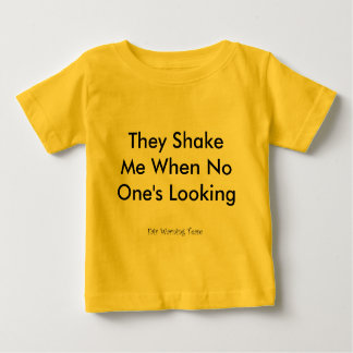 They Shake Me Infant T-shirt