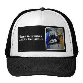 They Sometimes Call Us Romantics Trucker Hat