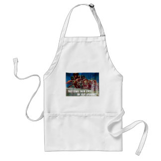 They Stake Their Lives Adult Apron