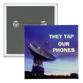 They Tap Our Phones Pinback Button
