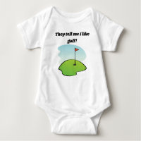 They Tell Me I Like Golf Baby Bodysuit