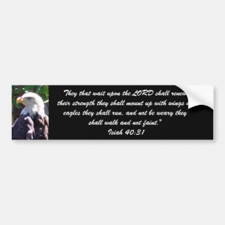 They that wait upon the LORD shall ren... Bumper Stickers