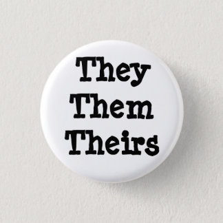 They/Them/Theirs Pronoun Button