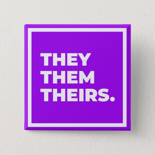 TheyThemTheirs Pronoun Button