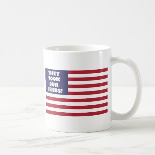 They Took Our Jerbs Flag Coffee Mug