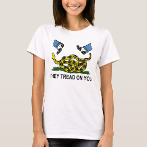 They Tread On You T-Shirt