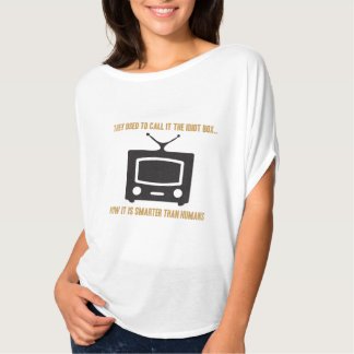 They used to call it the idiot box.. t shirts