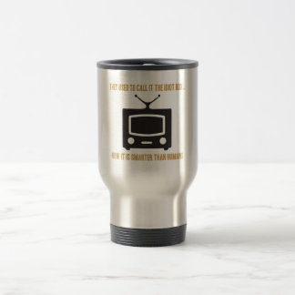 They used to call it the idiot box.. travel mug