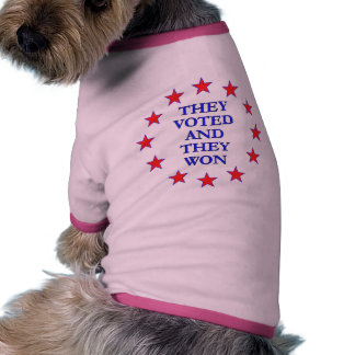 They Voted They Won Dog T Shirt