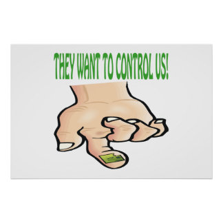 They Want To Control Us Print