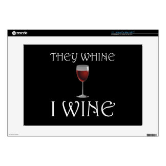 "They Whine I Wine Decals For 15"" Laptops"