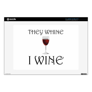 They Whine I Wine Laptop Decal