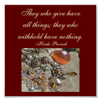 They who give have all things;...Proverb Poster