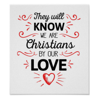 They Will Know We Are Christians by Our Love Poster