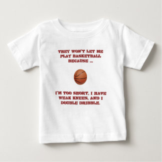 they-wont-let-me-play-basketball01 t-shirts