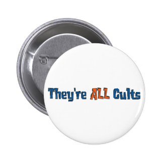 They're ALL Cults Pinback Button